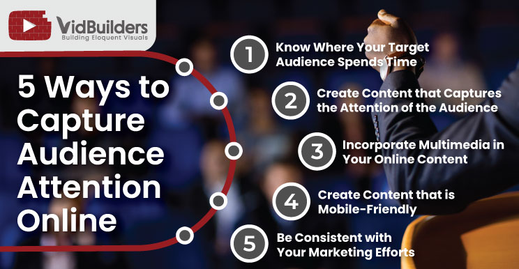 VidBuilders Diaries: 5 Ways to Capture Audience Attention Online
